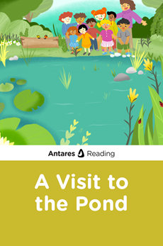 A Visit to the Pond, Antares Reading
