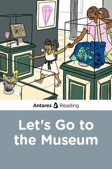 Let's Go to the Museum, Antares Reading