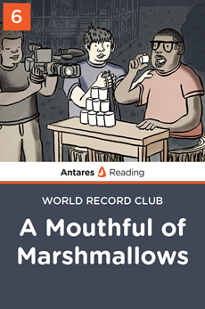 A Mouthful of Marshmallows (World Record Club - Book 6), Antares Reading