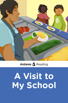 A Visit to My School, Antares Reading