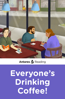 Everyone's Drinking Coffee!, Antares Reading
