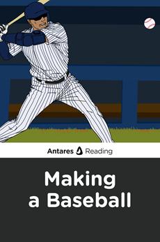 Making a Baseball, Antares Reading