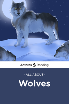All About Wolves, Antares Reading