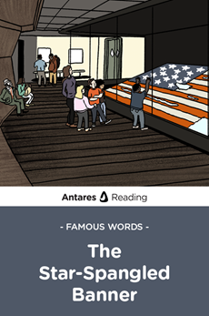 Famous Words: The Star-Spangled Banner, Antares Reading