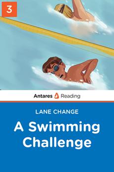 A Swimming Challenge (Lane Change series - Book 3), Antares Reading