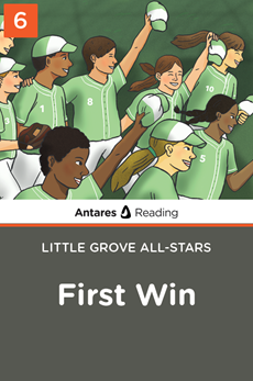 First Win (Little Grove All-Stars series - Book 6), Antares Reading