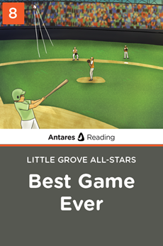 Best Game Ever! (Little Grove All-Stars series - Book 8), Antares Reading