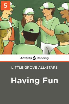 Having Fun (Little Grove All-Stars series - Book 5), Antares Reading