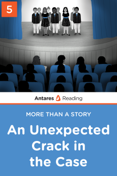 An Unexpected Crack in the Case, Antares Reading