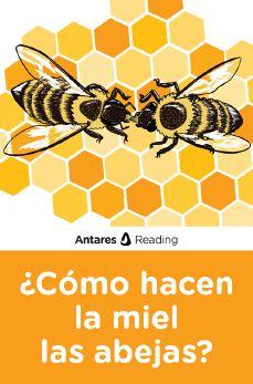 ¿Cómo hacen la miel las abejas?, Antares Reading