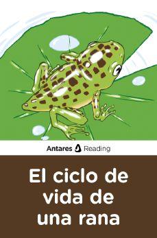 El ciclo de vida de una rana, Antares Reading
