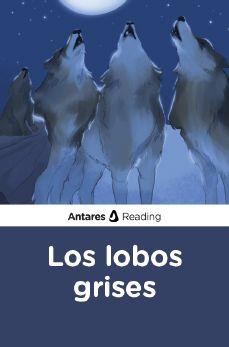 Los lobos grises, Antares Reading