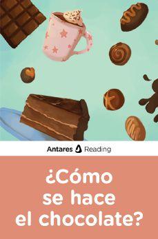 ¿Cómo se hace el chocolate?, Antares Reading