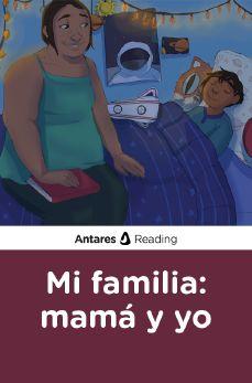 Mi familia: mamá y yo, Antares Reading