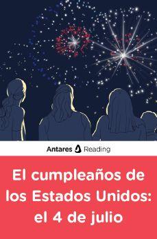 El cumpleaños de los Estados Unidos: el 4 de julio, Antares Reading