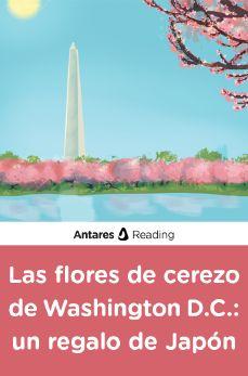 Las flores de cerezo de Washington, D.C.: un regalo de Japón, Antares Reading