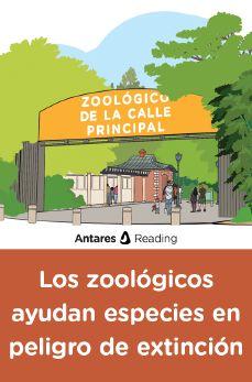 Los zoológicos ayudan especies en peligro de extinción, Antares Reading