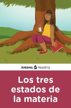 Los tres estados de la materia, Antares Reading