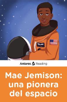 Mae Jemison: una pionera del espacio, Antares Reading