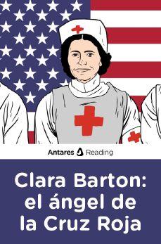Clara Barton: el ángel de la Cruz Roja, Antares Reading
