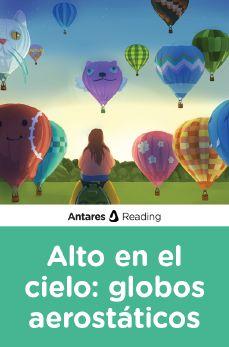 Alto en el cielo: globos aerostáticos , Antares Reading