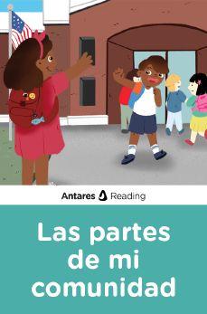 Las partes de mi comunidad, Antares Reading