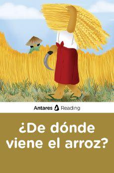 ¿De dónde viene el arroz?, Antares Reading