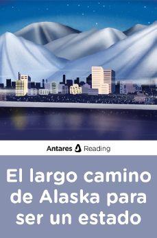 El largo camino de Alaska para ser un estado, Antares Reading