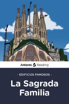 Edificios famosos: La Sagrada Familia, Antares Reading
