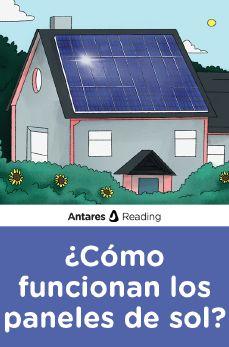 ¿Cómo funcionan los paneles de sol?, Antares Reading