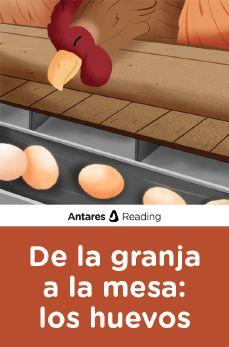 De la granja a la mesa: los huevos, Antares Reading