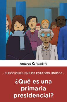 Elecciones en los Estados Unidos: ¿Qué es una primaria presidencial?, Antares Reading