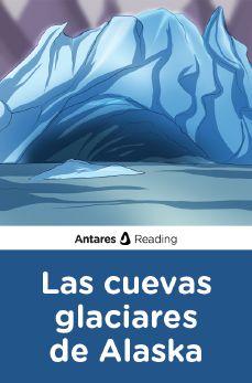 Las cuevas glaciares de Alaska, Antares Reading