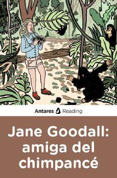 Jane Goodall: amiga del chimpancé, Antares Reading