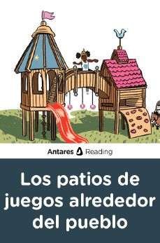 Los patios de juegos alrededor del pueblo, Antares Reading