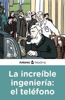 La increíble ingeniería: el teléfono, Antares Reading
