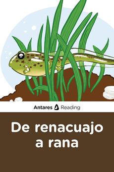 De renacuajo a rana, Antares Reading