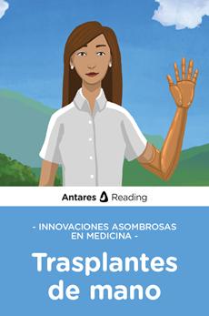 Innovaciones asombrosas en medicina: trasplantes de mano, Antares Reading