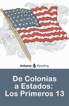 De Colonias a Estados:  Los Primeros 13, Antares