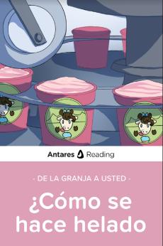 De la granja a ti: Cómo se hace el helado, Antares