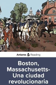 Boston, Massachusetts: Una ciudad revolucionaria, Antares