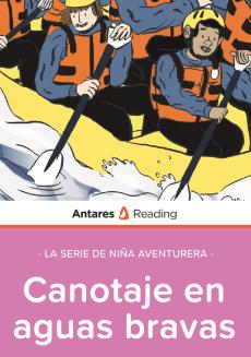 Canotaje en aguas bravas (La serie de Niña Aventurera), Antares