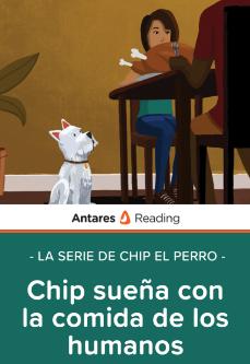 Chip sueña con la comida de los humanos (la serie de Chip el perro), Antares