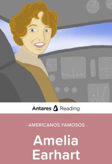 Americanos famosos: Amelia Earhart, Antares