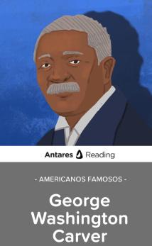 Americanos famosos: George Washington Carver, Antares
