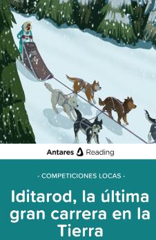 Competiciones locas: Iditarod, la última gran carrera en la Tierra, Antares