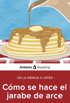 De la granja a usted: cómo se hace el jarabe de arce, Antares