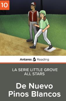 De Nuevo Pinos Blancos (La Serie Little Grove All Stars - libro 10), Antares