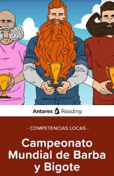 Competencias Locas: Campeonato Mundial de Barba y Bigote, Antares