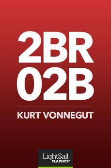 2BR02B, Kurt Vonnegut